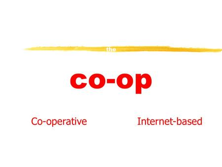 the n etworked Business Model co-op Co-operativeInternet-based.