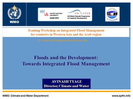 1 WMO: Climate and Water Departmentwww.apfm.info WMO Training Workshop on Integrated Flood Management for countries in Western Asia and the Arab region.