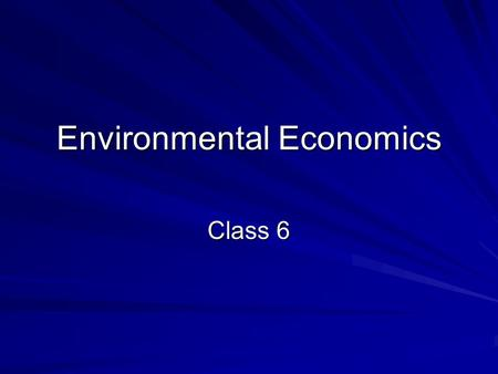 Environmental Economics Class 6. Concepts Static efficiency Dynamic efficiency Static efficiency allows us to evaluate those circumstances where time.