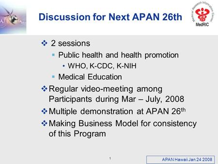 LOGO Discussion for Next APAN 26th  2 sessions  Public health and health promotion WHO, K-CDC, K-NIH  Medical Education  Regular video-meeting among.
