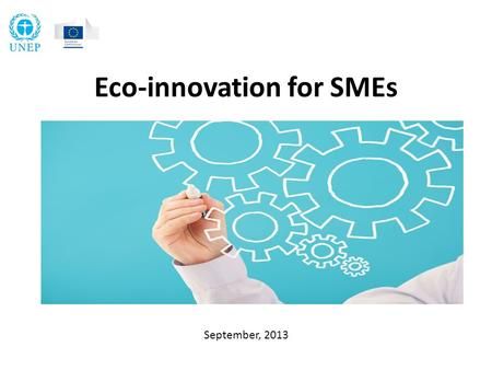 Eco-innovation for SMEs September, 2013. What do we mean by Eco- innovation? Eco-innovation is the development and application of a new business strategy.