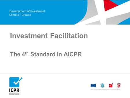 Investment Facilitation The 4 th Standard in AICPR.