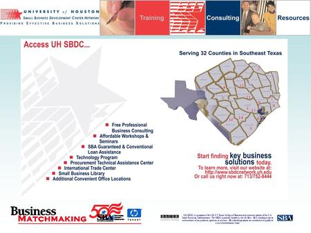 UH SBDC is a program of the UH C.T. Bauer College of Business and a resource partner of the U.S. Small Business Administration. The SBDC is partially funded.