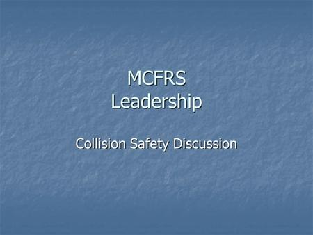 MCFRS Leadership Collision Safety Discussion. 25 percent of firefighter Line of Duty Deaths are as a result of vehicle incidents.