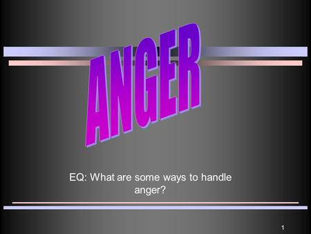 1 EQ: What are some ways to handle anger?. 2 Emotions A specific feeling is called an emotion What are some specific types of emotions that you have on.