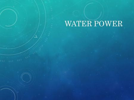 WATER POWER. RENEWABLE ENERGY Renewable energy comes from renewable resources. It is different from fossil fuels as it does not produce as many greenhouse.