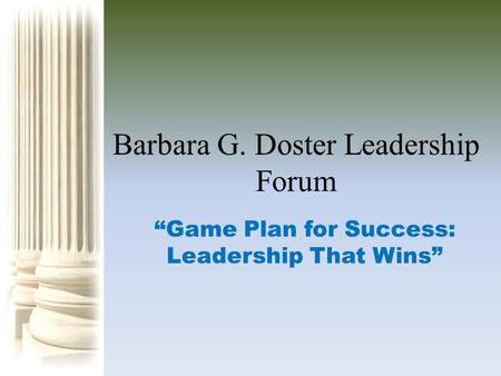 "Barbara G. Doster Leadership Forum ""Game Plan for Success: Leadership That Wins"""
