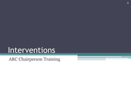 Interventions ARC Chairperson Training 1. 1997 Special Education Regulation 1997 Special Education Regulations …providing incentives for whole-school.