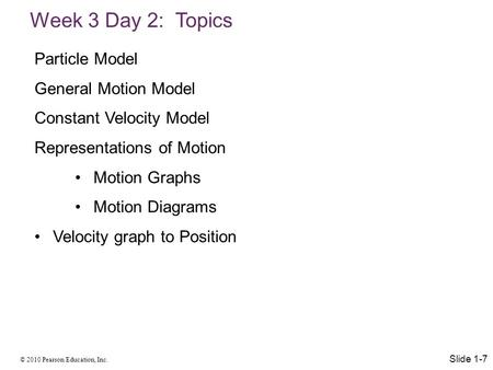Week 3 Day 2: Topics Particle Model General Motion Model