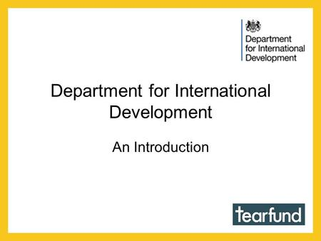 Department for International Development An Introduction.
