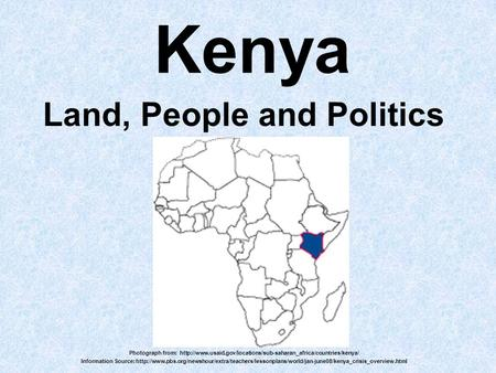 Kenya Land, People and Politics Photograph from:  Information Source: