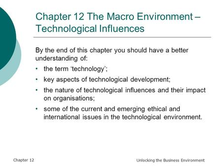 Chapter 12 The Macro Environment – Technological Influences