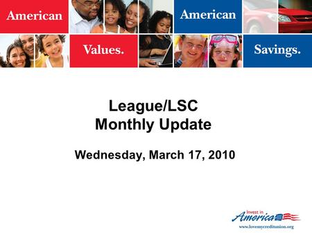 League/LSC Monthly Update Wednesday, March 17, 2010.