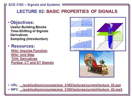 ECE 8443 – Pattern Recognition ECE 3163 – Signals and Systems Objectives: Useful Building Blocks Time-Shifting of Signals Derivatives Sampling (Introduction)