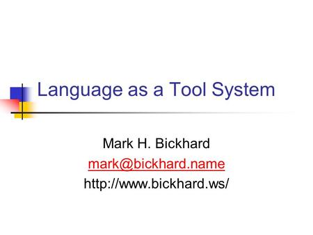 Language as a Tool System Mark H. Bickhard