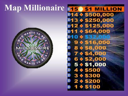 Map Millionaire A:B: ScaleMap Key The first thing you should look at on a map C:D: TitleSymbols.