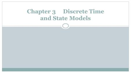 Chapter 3 Discrete Time and State Models. Discount Functions.