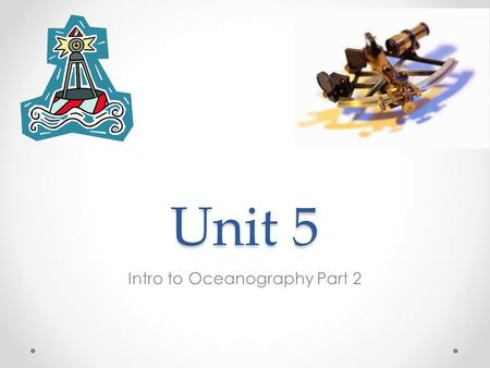 Unit 5 Intro to Oceanography Part 2. Why the Oceans Matter National Geographic - Why the Oceans matter.