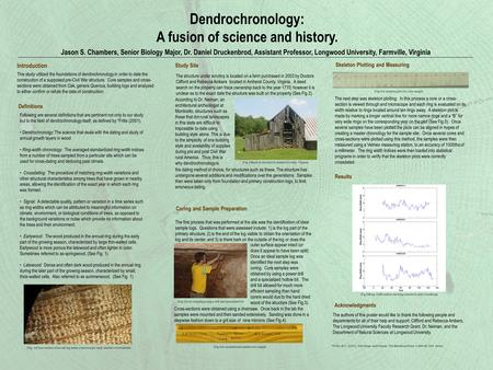 Dendrochronology: A fusion of science and history. This study utilized the foundations of dendrochronology in order to date the construction of a supposed.