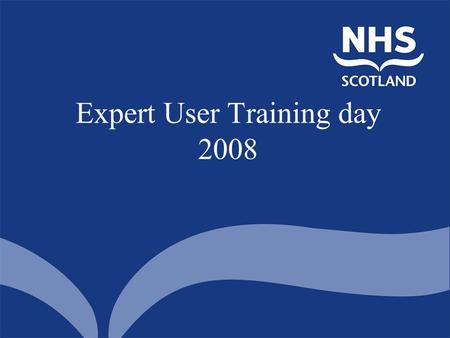 Expert User Training day 2008. Housekeeping Fire Alarms Lunch Mobile Phones Questions.