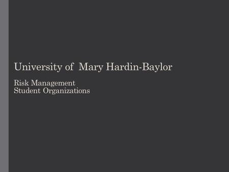 University of Mary Hardin-Baylor Risk Management Student Organizations.