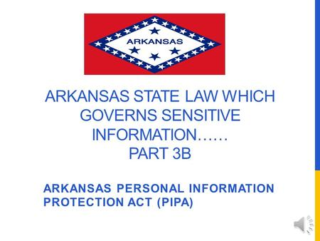 Arkansas State Law Which Governs Sensitive Information…… Part 3B