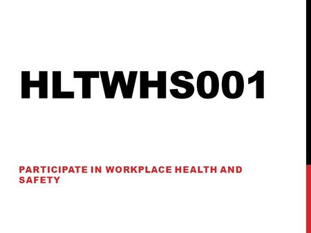 Participate in Workplace Health and Safety