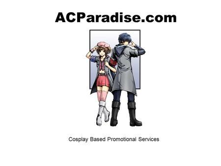 ACParadise.com Cosplay Based Promotional Services.