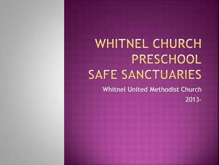 "Whitnel United Methodist Church 2013-. ""Then he Jesus put a little child among them. Taking the child in his arms, he said to them, 'Anyone who welcomes."