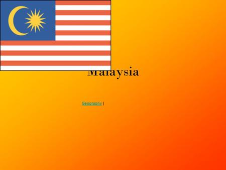 Malaysia GeographyGeography |. Culture Malaysian culture or Malaya culture is a mixture of Malay, Chinese, Indian, and various indigenous tribes dating.