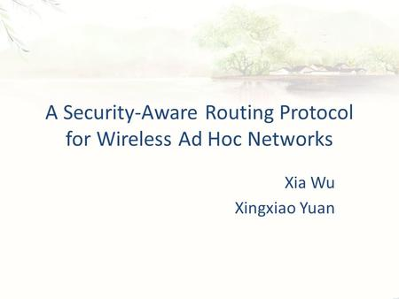 A Security-Aware Routing Protocol for Wireless Ad Hoc Networks