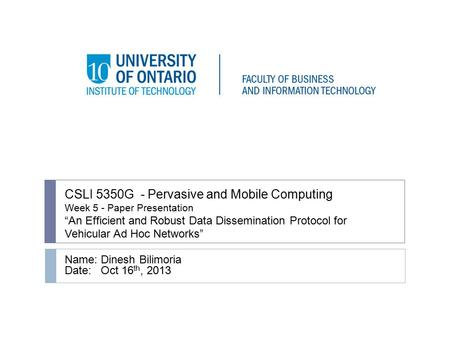 "CSLI 5350G - Pervasive and Mobile Computing Week 5 - Paper Presentation ""An Efficient and Robust Data Dissemination Protocol for Vehicular Ad Hoc Networks"""