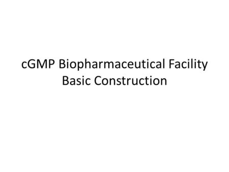 CGMP Biopharmaceutical Facility Basic Construction.