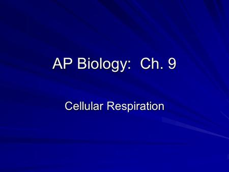 AP Biology: Ch. 9 Cellular Respiration. Principles of Energy Conservation As open systems, cells require outside energy sources to perform cellular work.