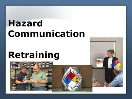 Hazard Communication Retraining. Types of chemicals Different states that chemicals can be in: Solids Liquids Gases 1a.