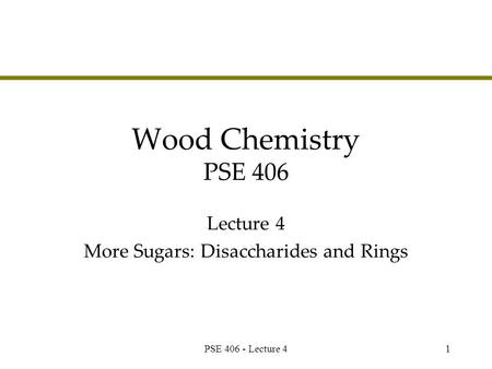 Lecture 4 More Sugars: Disaccharides and Rings