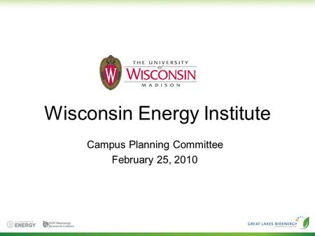 Wisconsin Energy Institute Campus Planning Committee February 25, 2010.