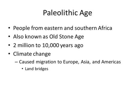 Paleolithic Age People from eastern and southern Africa