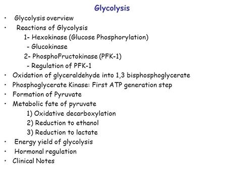 Glycolysis Glycolysis overview Reactions of Glycolysis