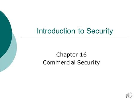 1 Introduction to Security Chapter 16 Commercial Security.