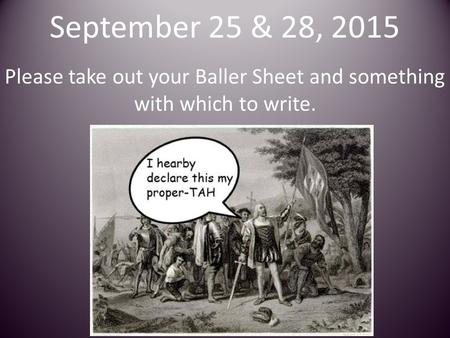 September 25 28 2015 Please Take Out Your Baller Sheet And Something With Which