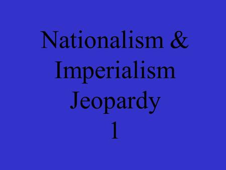 Nationalism & Imperialism Jeopardy 1 Pi-pourriPi Animals Pi Grammar Pi Geography Pie 100 200 300 400 500 Middle East.