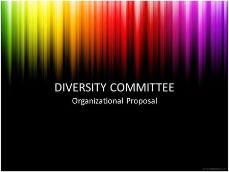 DIVERSITY COMMITTEE Organizational Proposal. What's Working for the Diversity Committee? Concept is a positive initiative for the District Willing & influential.