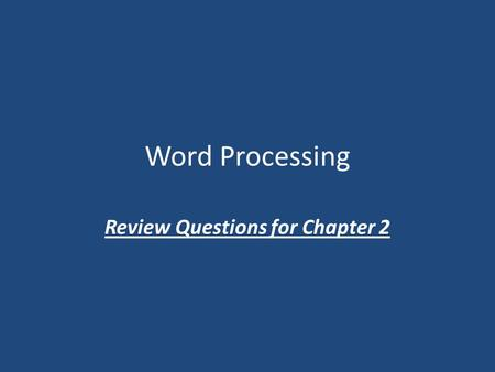 Word Processing Review Questions for Chapter 2. Word feature that provides synonyms and antonyms for words. thesaurus.