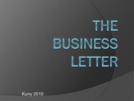 Kuny 2010. The Envelope Return Address Inside Address.