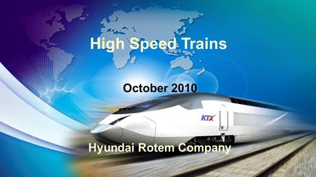 hyundai rotem korean high speed rail About hyundai rotem co ltd hyundai rotem company ltd manufactures  railroad equipment and defense vehicles the company produces high-speed  trains.