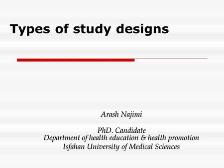 Types of study designs Arash Najimi