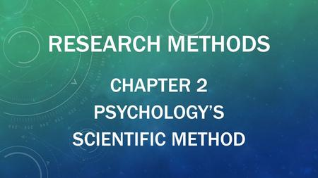 Chapter 2 Psychology's Scientific Method