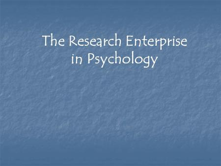 The Research Enterprise in Psychology. The Scientific Method: Terminology Operational definitions are used to clarify precisely what is meant by each.