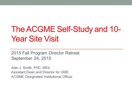 The ACGME Self-Study and 10-Year Site Visit